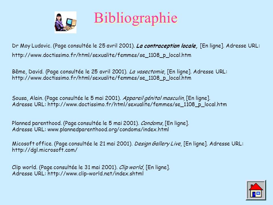 Bibliographie Dr Moy Ludovic. (Page consultée le 25 avril 2001). La contraception locale, [En ligne]. Adresse URL: